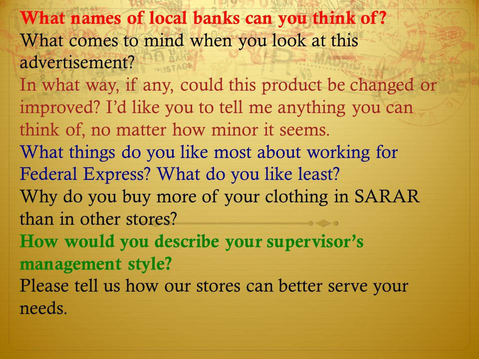 What names of local banks can you think of? What comes to mind when you look at this advertisement? In what way, if any, could this product be changed