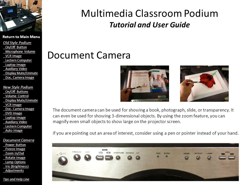 Multimedia Classroom Podium Tutorial and User Guide Document Camera Return to Main Menu Old Style Podium On/Off Button Microphone Volume VCR Image Lectern Computer Laptop Image Auxiliary Video Display Mute/Unmute Doc.