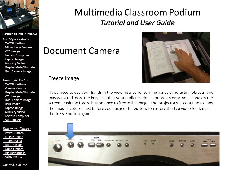 Multimedia Classroom Podium Tutorial and User Guide Document Camera Freeze Image Return to Main Menu Old Style Podium On/Off Button Microphone Volume VCR Image Lectern Computer Laptop Image Auxiliary Video Display Mute/Unmute Doc.