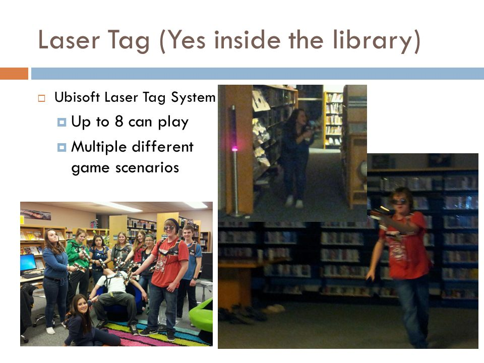 Laser Tag (Yes inside the library) Ubisoft Laser Tag System Up to 8 can play Multiple different game scenarios