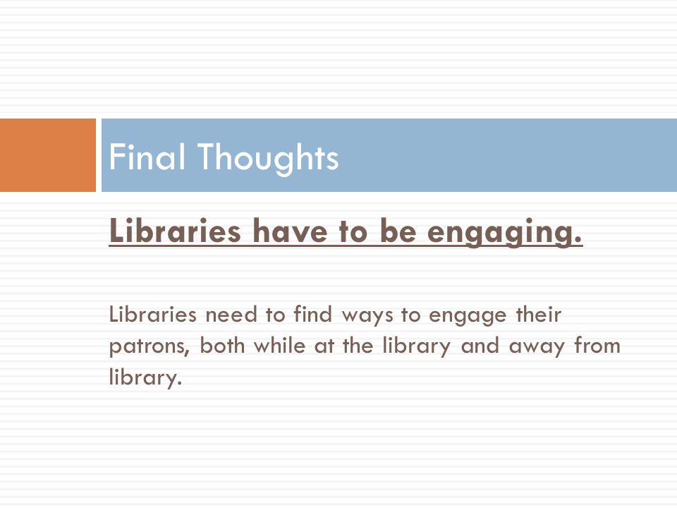 Libraries have to be engaging.