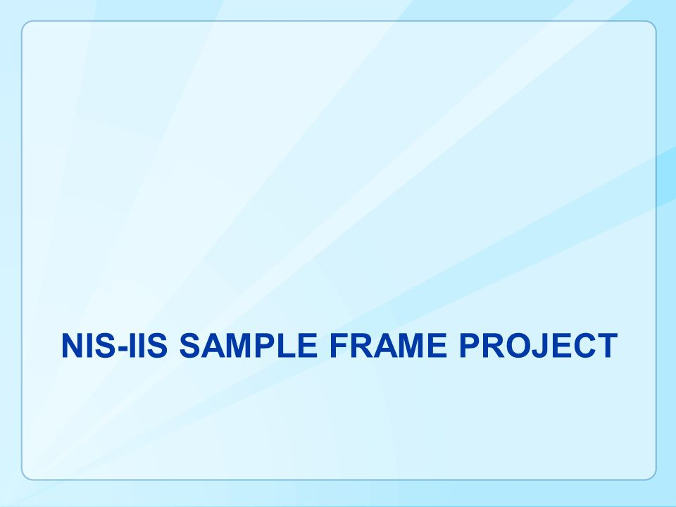 NIS-IIS SAMPLE FRAME PROJECT