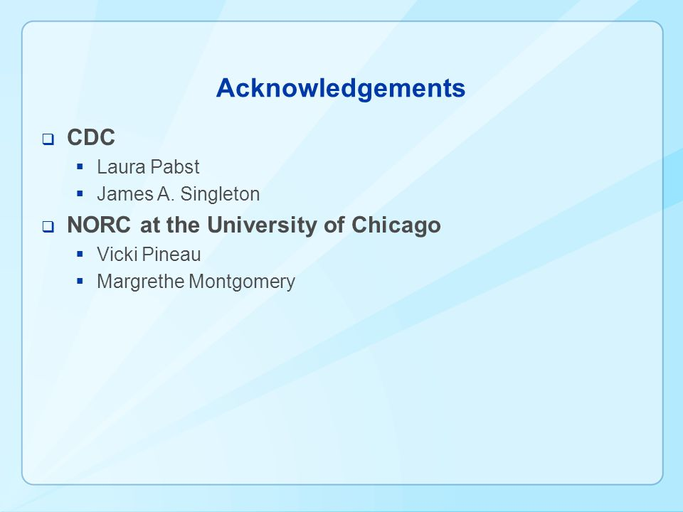 Acknowledgements CDC Laura Pabst James A.