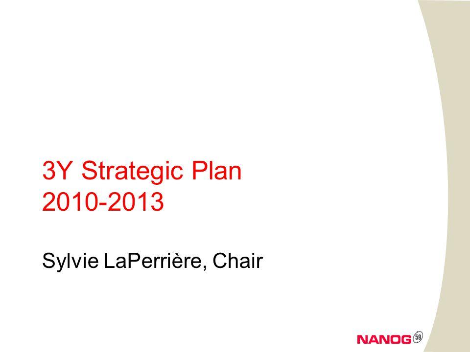 3Y Strategic Plan 2010-2013 Sylvie LaPerrière, Chair