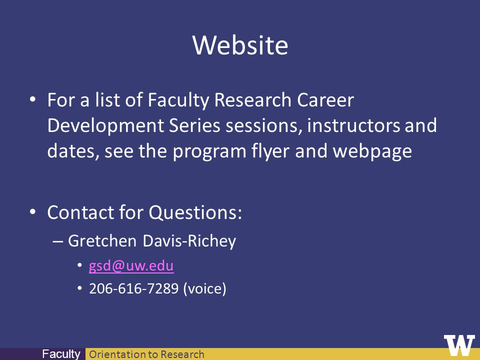 Orientation to Research Faculty Website For a list of Faculty Research Career Development Series sessions, instructors and dates, see the program flye