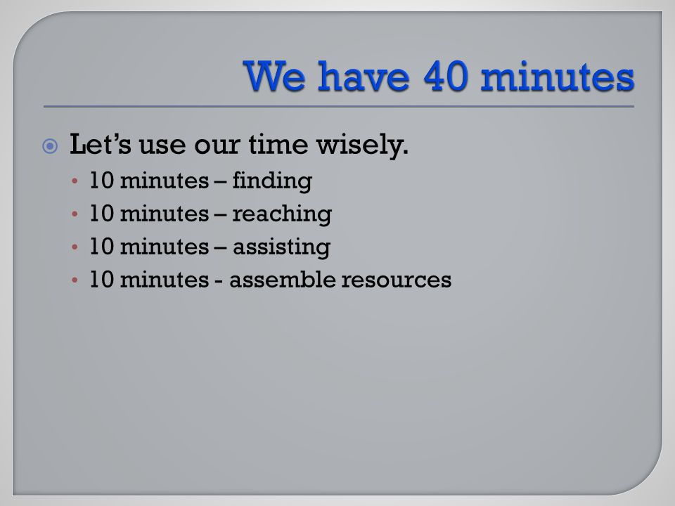 Lets use our time wisely.