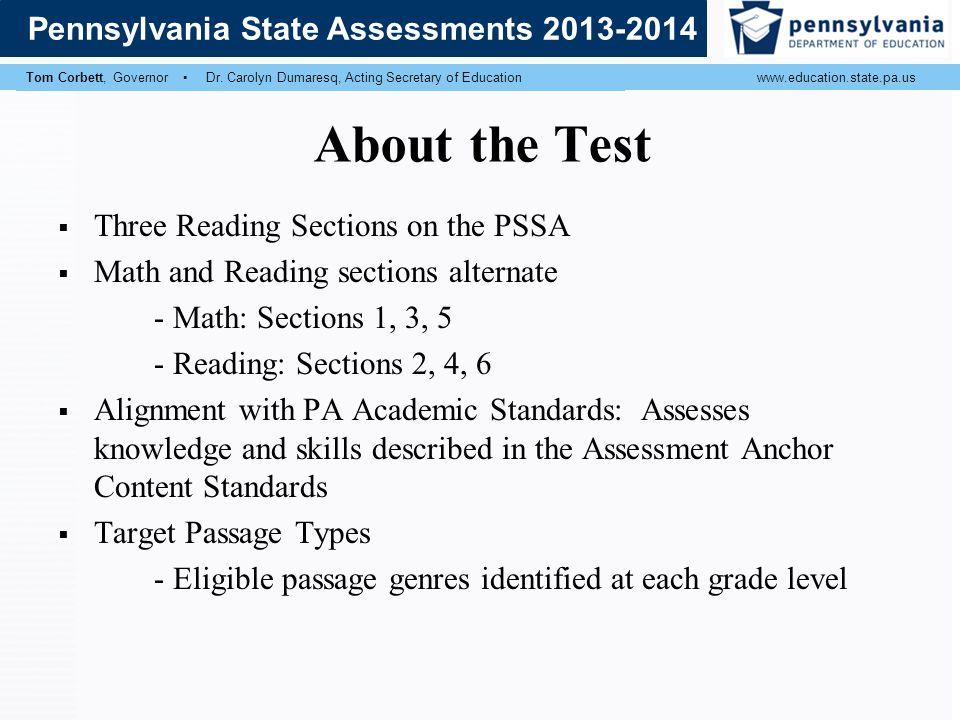Tom Corbett, Governor Ronald J. Tomalis, Secretary of Educationwww.education.state.pa.us Pennsylvania State Assessments 2013 Tom Corbett, Governor Dr.