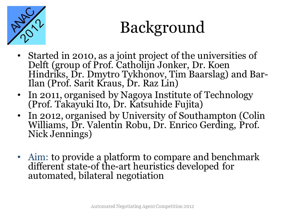 Background Started in 2010, as a joint project of the universities of Delft (group of Prof.