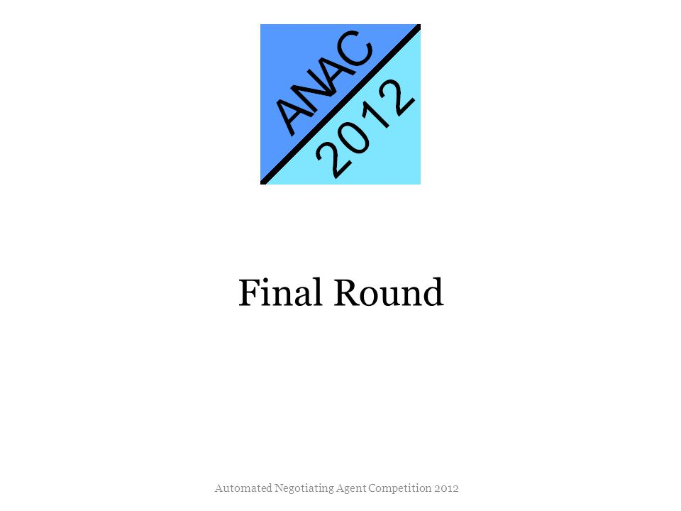 Final Round Automated Negotiating Agent Competition 2012