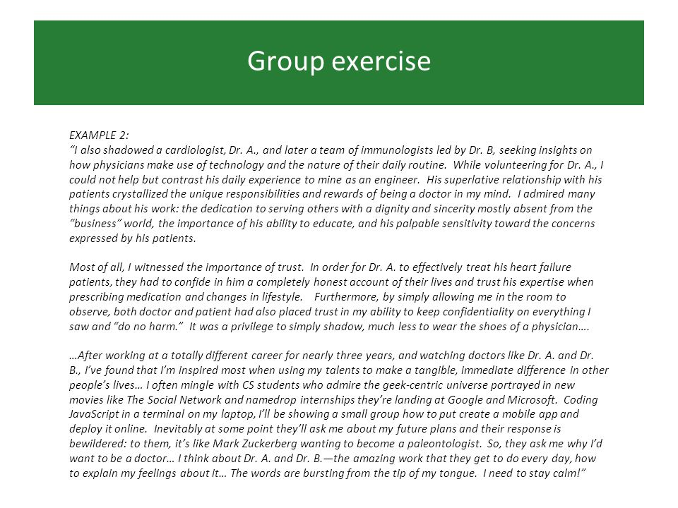 Group exercise EXAMPLE 2: I also shadowed a cardiologist, Dr.