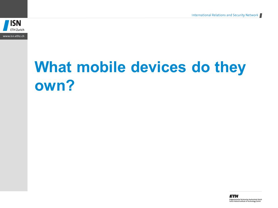 What mobile devices do they own
