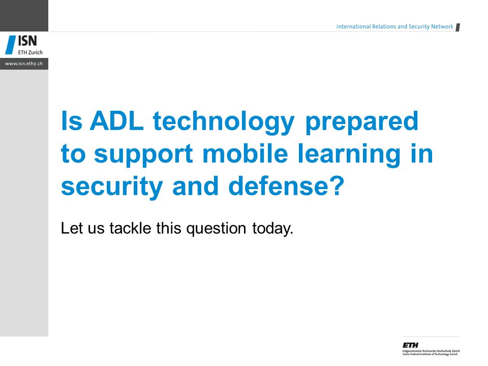Is ADL technology prepared to support mobile learning in security and defense? Let us tackle this question today.