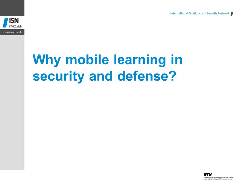 Why mobile learning in security and defense?