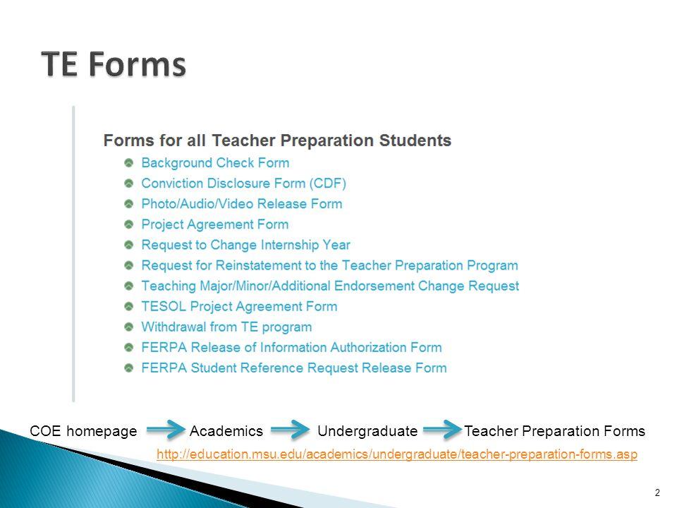 2 COE homepage Academics Undergraduate Teacher Preparation Forms http://education.msu.edu/academics/undergraduate/teacher-preparation-forms.asp