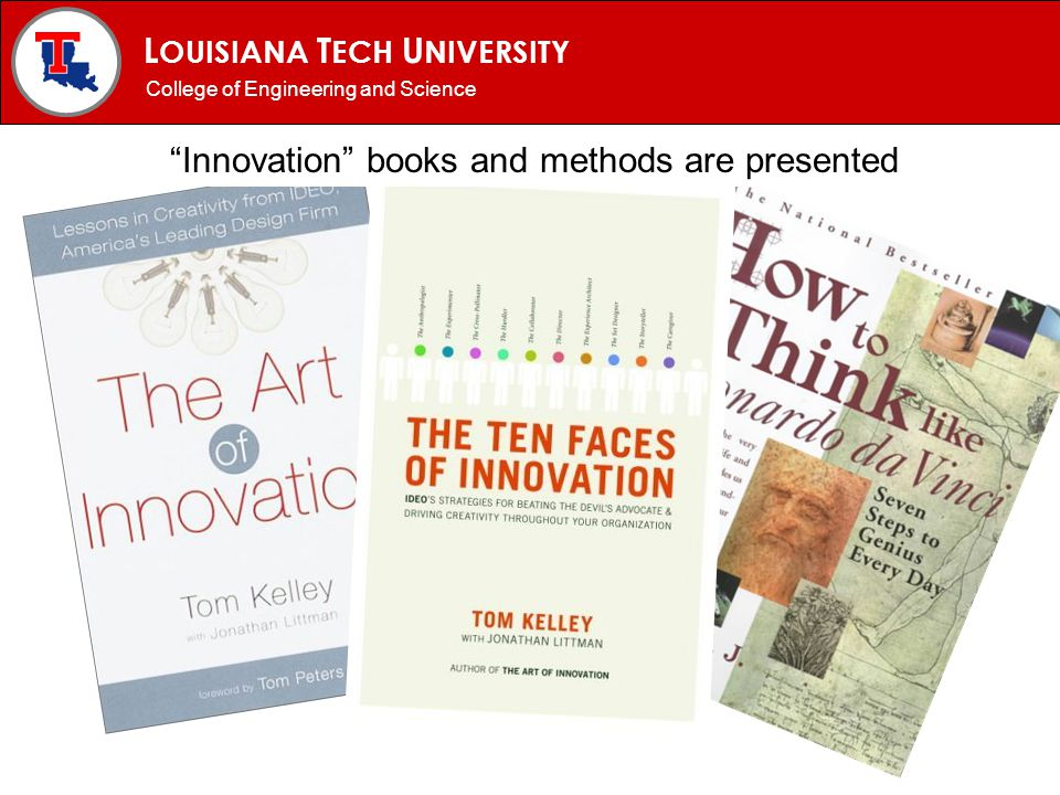 L OUISIANA T ECH U NIVERSITY MECHANICAL ENGINEERING PROGRAM College of Engineering and Science Innovation books and methods are presented