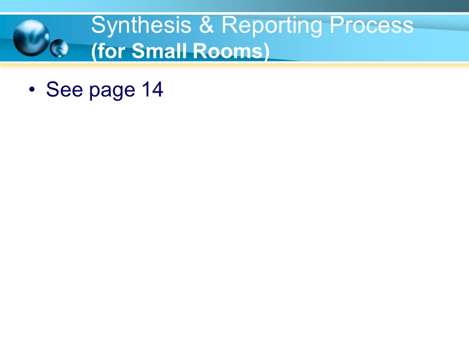 Synthesis & Reporting Process (for Small Rooms) See page 14