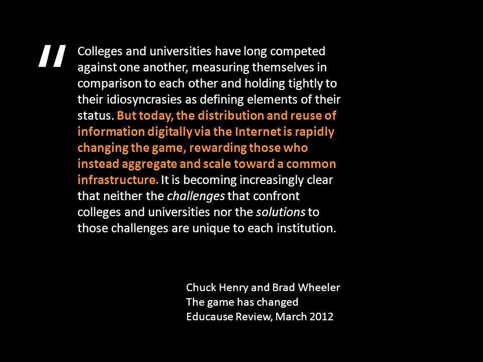 Colleges and universities have long competed against one another, measuring themselves in comparison to each other and holding tightly to their idiosyncrasies as defining elements of their status.