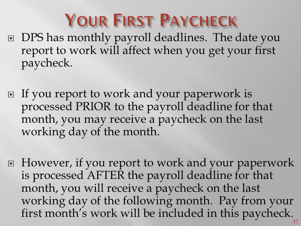 17 DPS has monthly payroll deadlines.