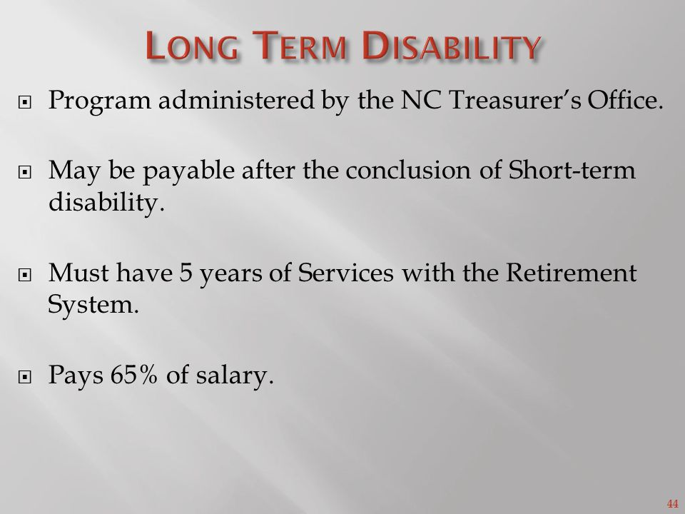44 Program administered by the NC Treasurers Office.