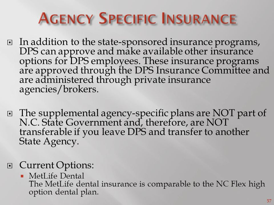 57 In addition to the state-sponsored insurance programs, DPS can approve and make available other insurance options for DPS employees.