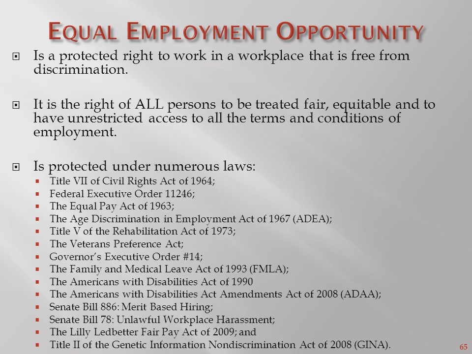 65 Is a protected right to work in a workplace that is free from discrimination.