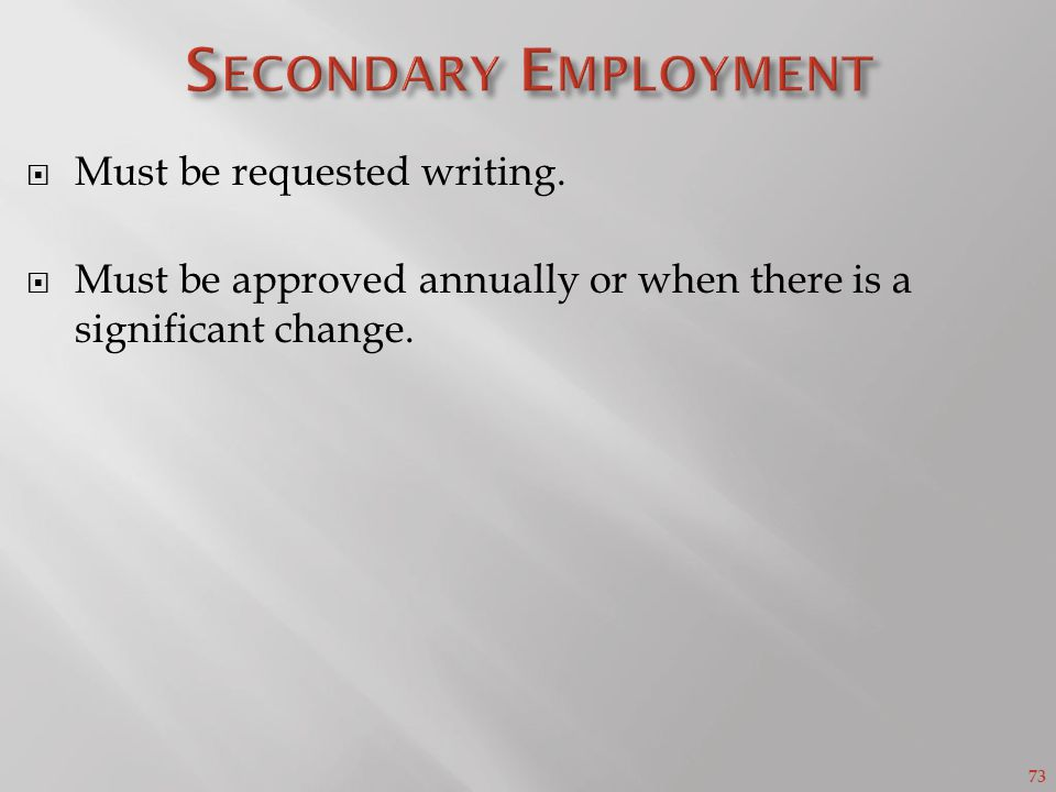 73 Must be requested writing. Must be approved annually or when there is a significant change.