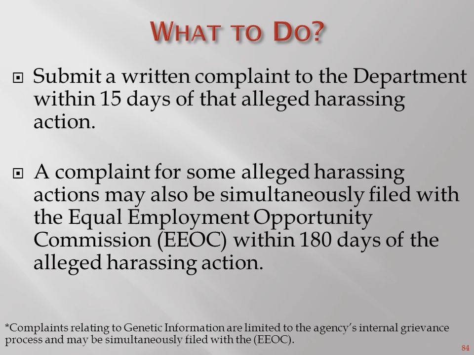 84 Submit a written complaint to the Department within 15 days of that alleged harassing action.