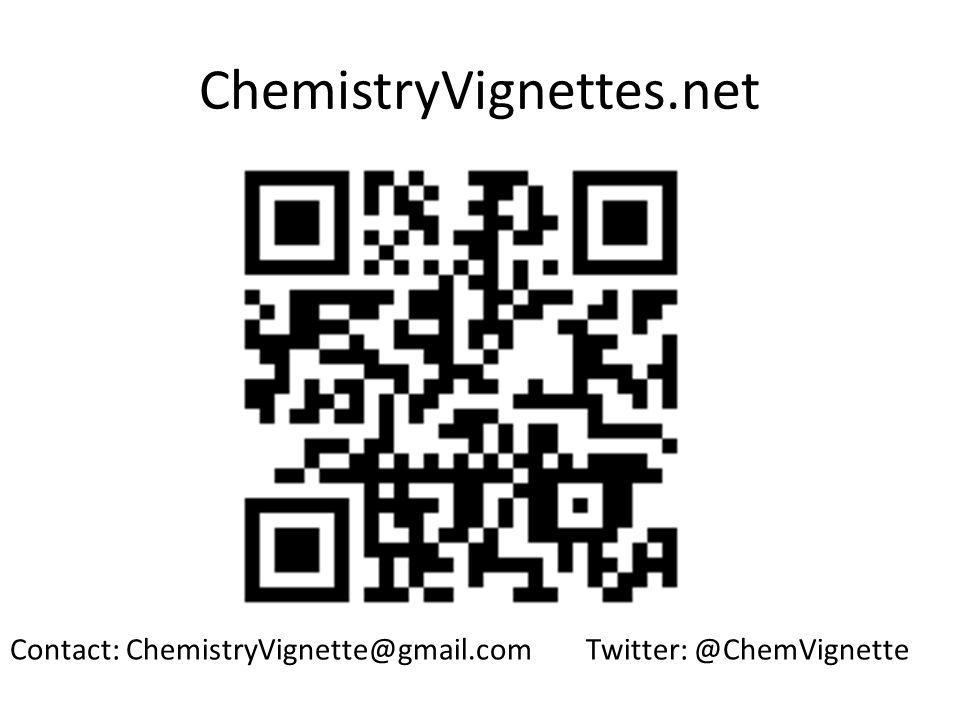ChemistryVignettes.net Contact: ChemistryVignette@gmail.com Twitter: @ChemVignette