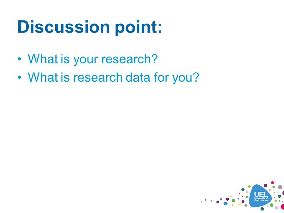 Discussion point: What is your research? What is research data for you?