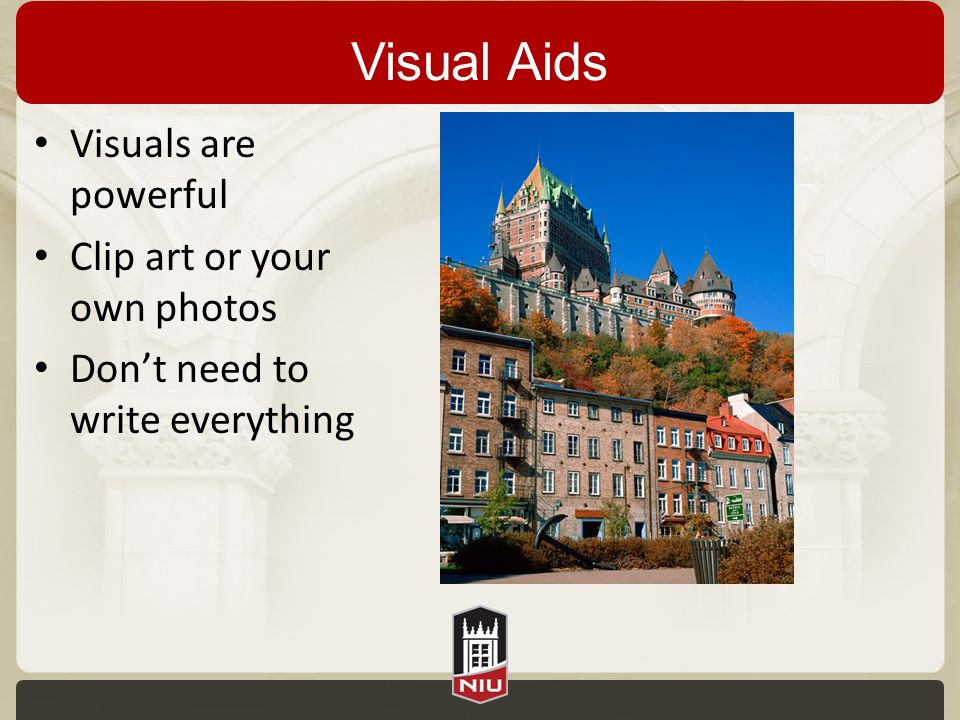 Visual Aids Visuals are powerful Clip art or your own photos Dont need to write everything