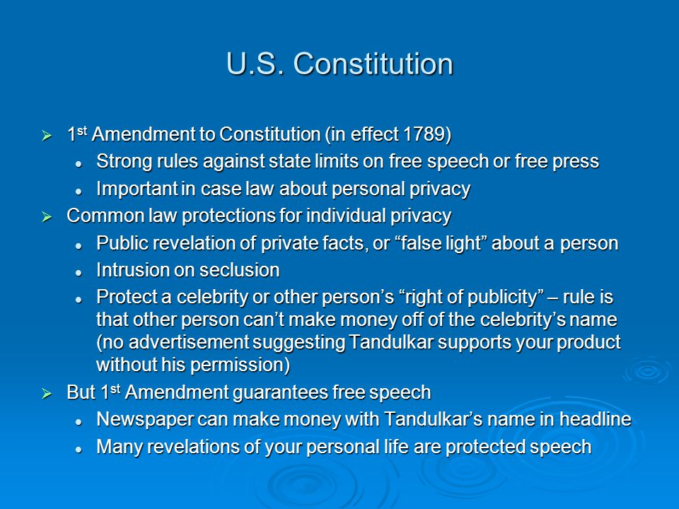 U.S. Constitution 1 st Amendment to Constitution (in effect 1789) 1 st Amendment to Constitution (in effect 1789) Strong rules against state limits on