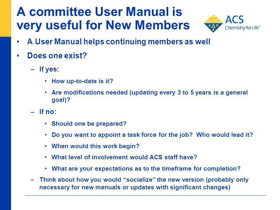 A committee User Manual is very useful for New Members A User Manual helps continuing members as well Does one exist.