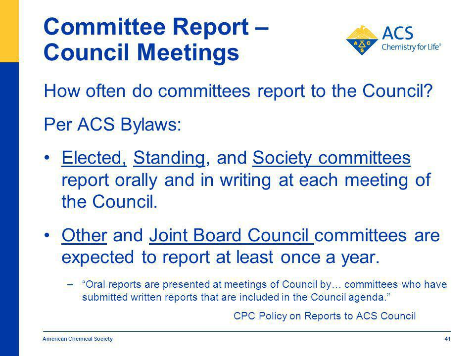 Committee Report – Council Meetings How often do committees report to the Council.