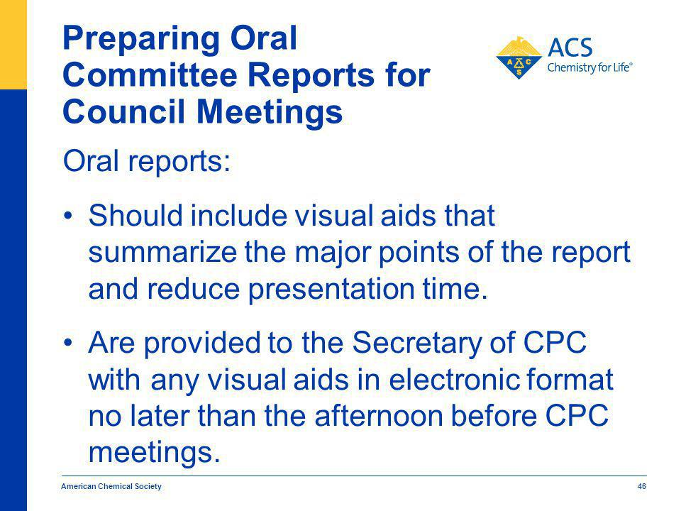 Preparing Oral Committee Reports for Council Meetings Oral reports: Should include visual aids that summarize the major points of the report and reduce presentation time.