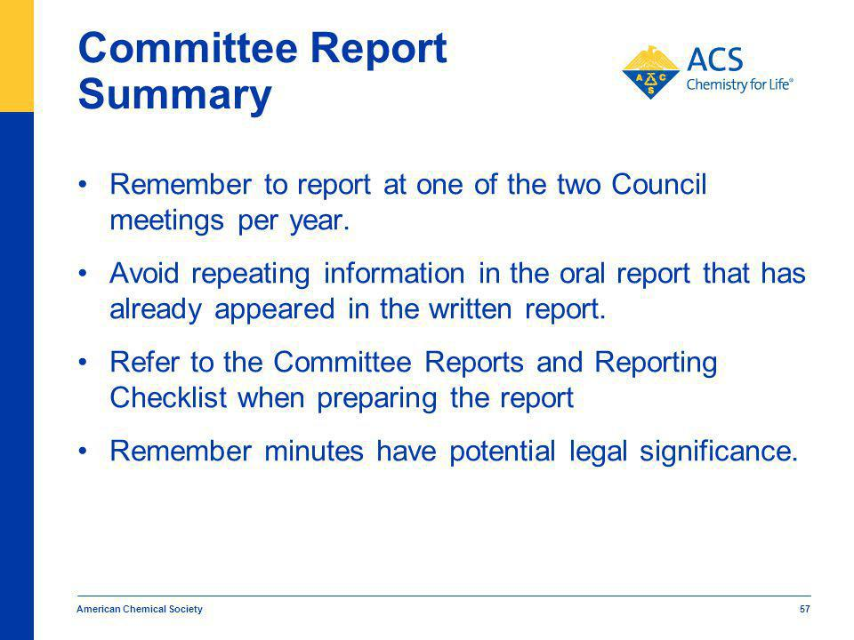 Committee Report Summary Remember to report at one of the two Council meetings per year.