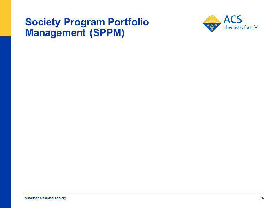 American Chemical Society 75 Society Program Portfolio Management (SPPM)