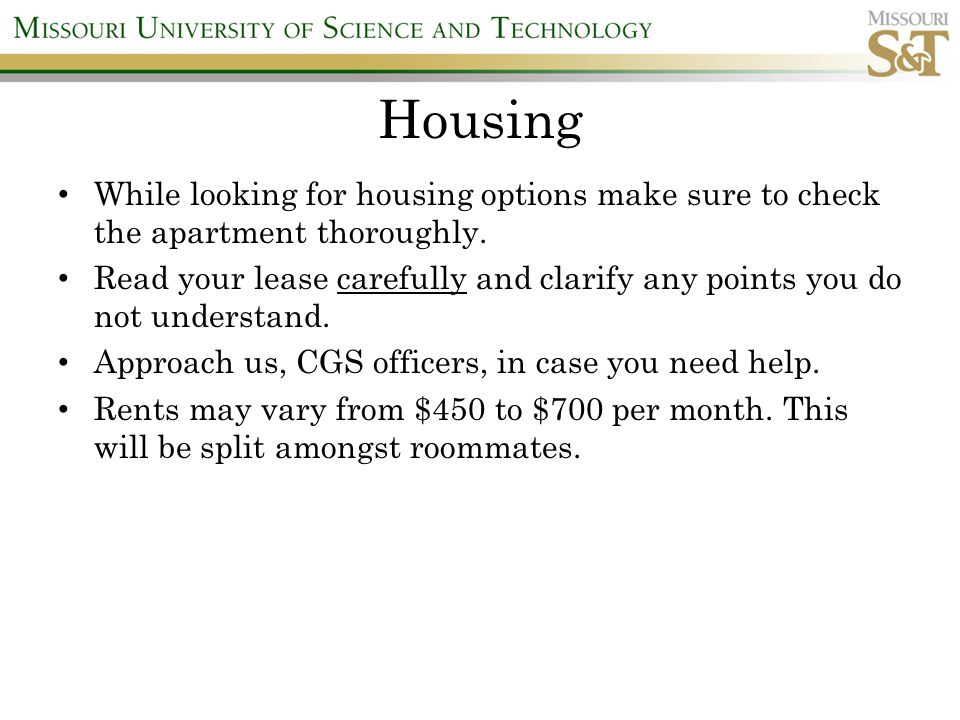 Housing While looking for housing options make sure to check the apartment thoroughly.