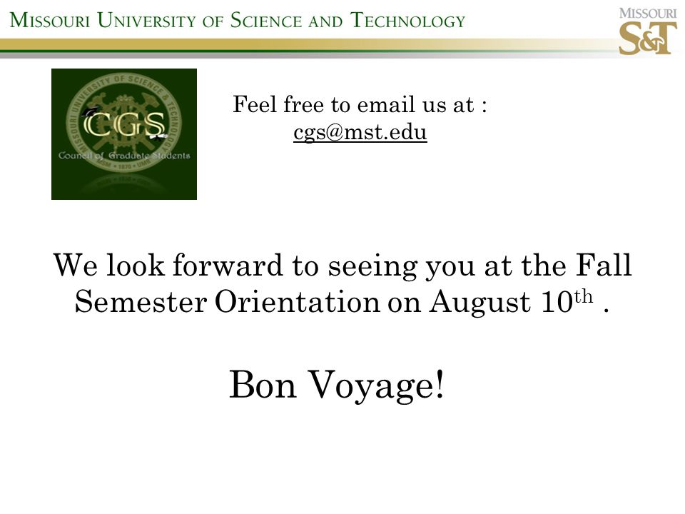 We look forward to seeing you at the Fall Semester Orientation on August 10 th.