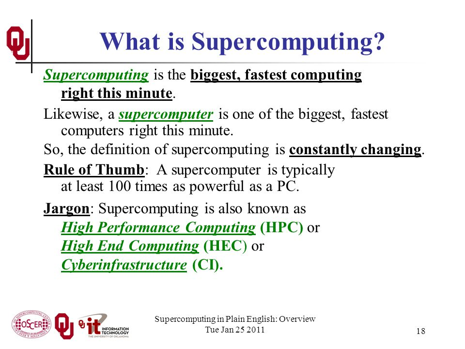 Supercomputing in Plain English: Overview Tue Jan 25 2011 18 What is Supercomputing.