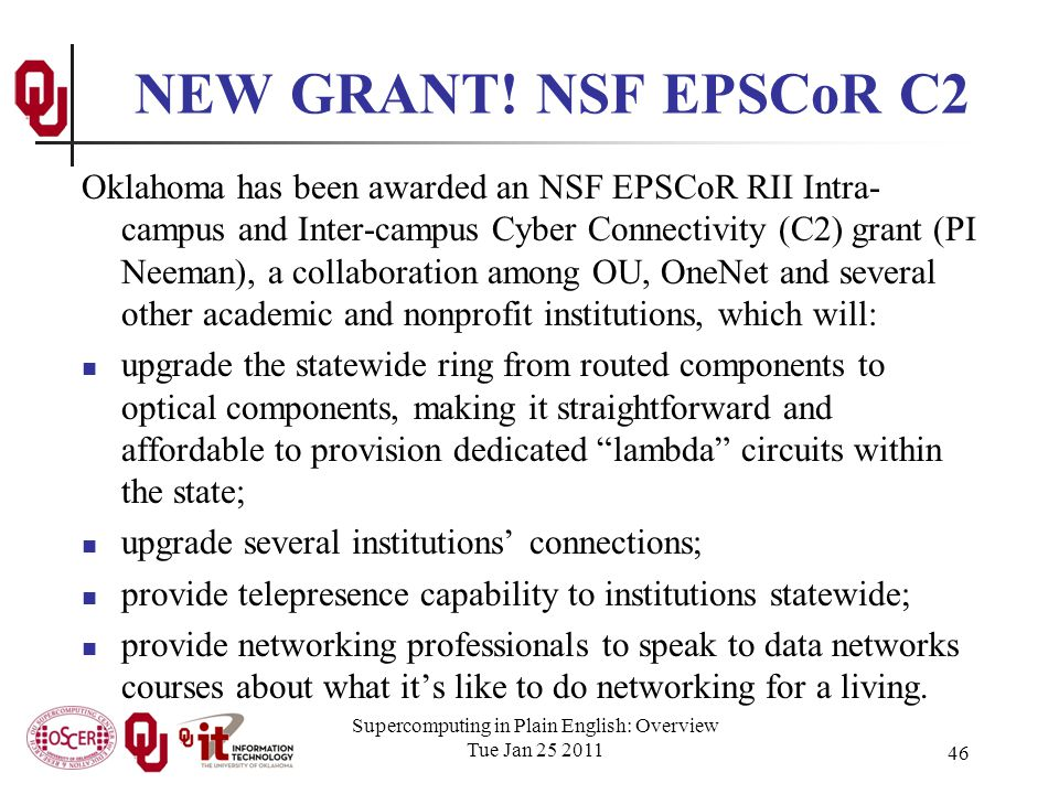 NEW GRANT! NSF EPSCoR C2 Oklahoma has been awarded an NSF EPSCoR RII Intra- campus and Inter-campus Cyber Connectivity (C2) grant (PI Neeman), a colla