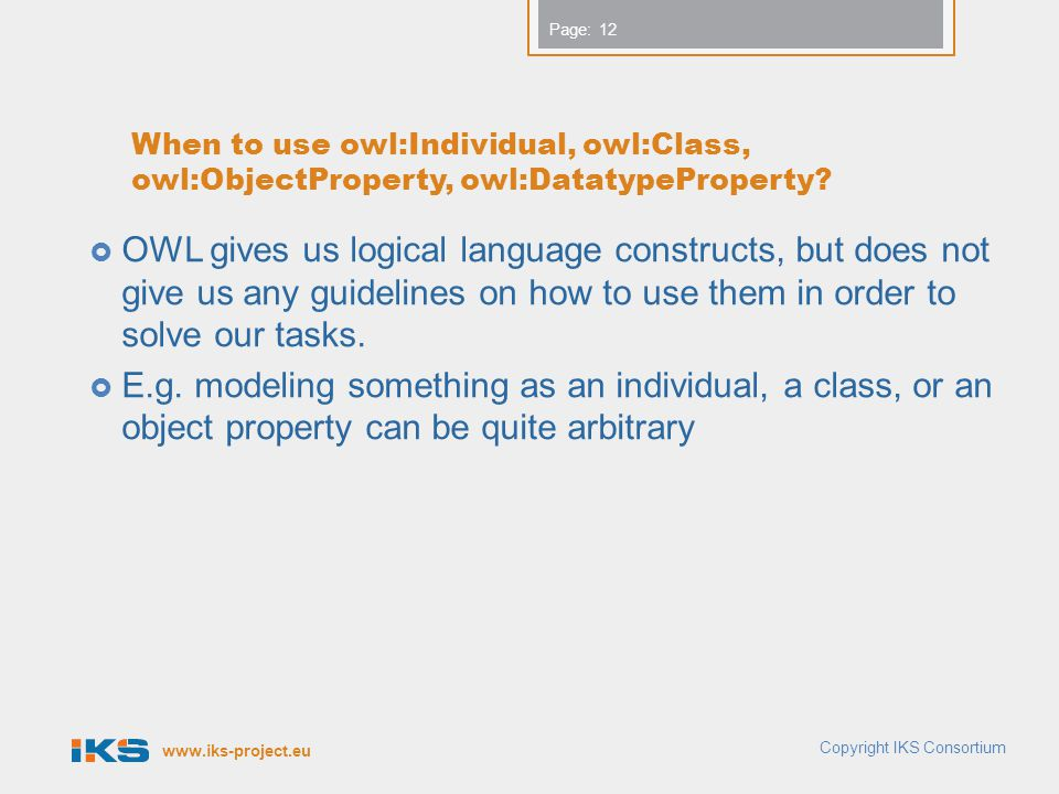 www.iks-project.eu Page: When to use owl:Individual, owl:Class, owl:ObjectProperty, owl:DatatypeProperty.