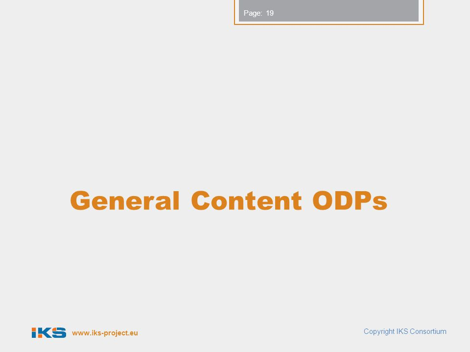 www.iks-project.eu Page: General Content ODPs 19 Copyright IKS Consortium