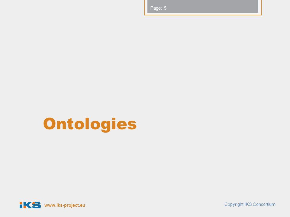 www.iks-project.eu Page: Ontologies 5 Copyright IKS Consortium