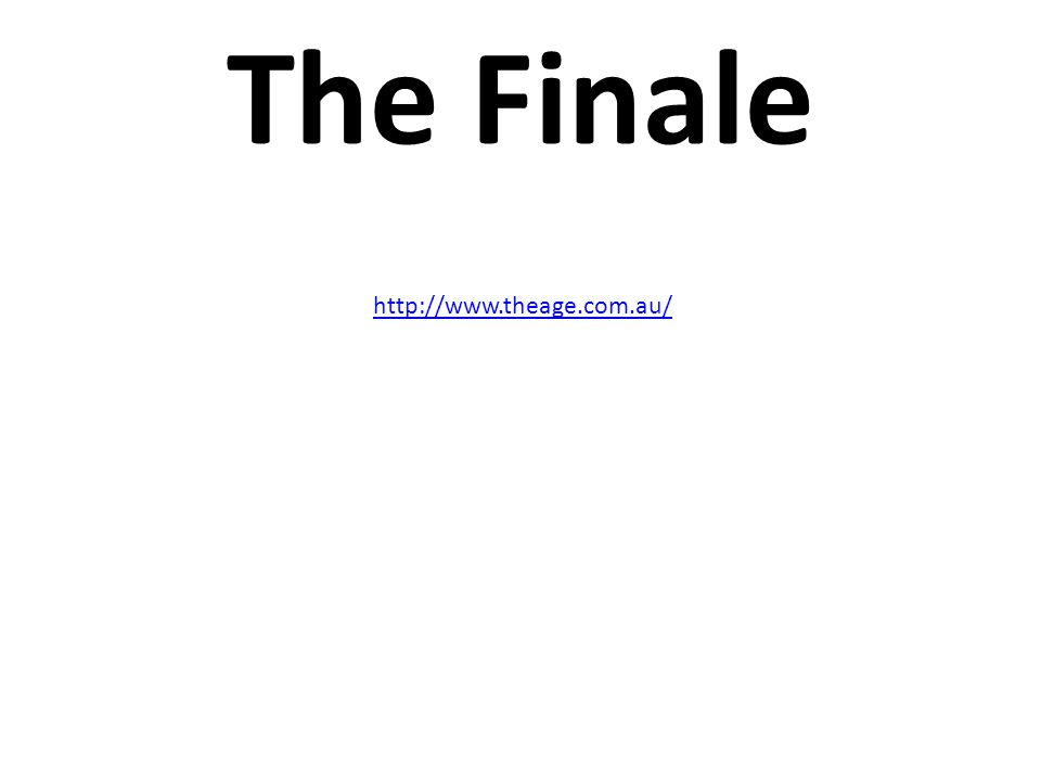 The Finale http://www.theage.com.au/