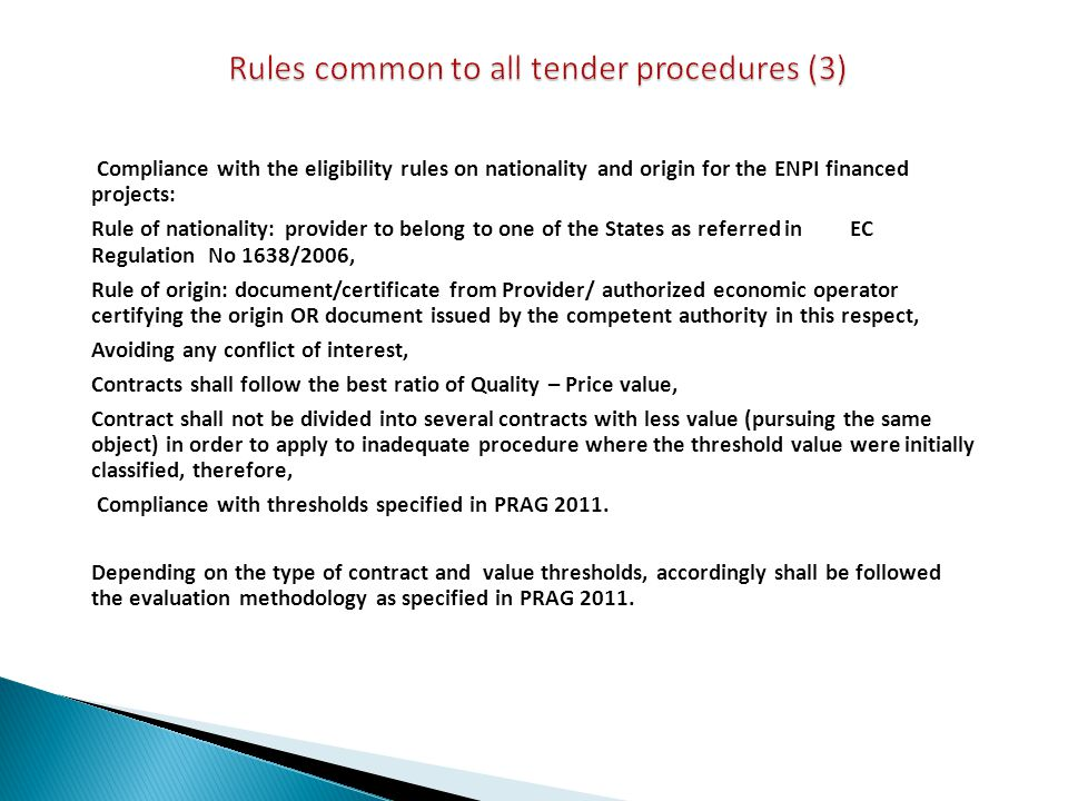 Compliance with the eligibility rules on nationality and origin for the ENPI financed projects: Rule of nationality: provider to belong to one of the