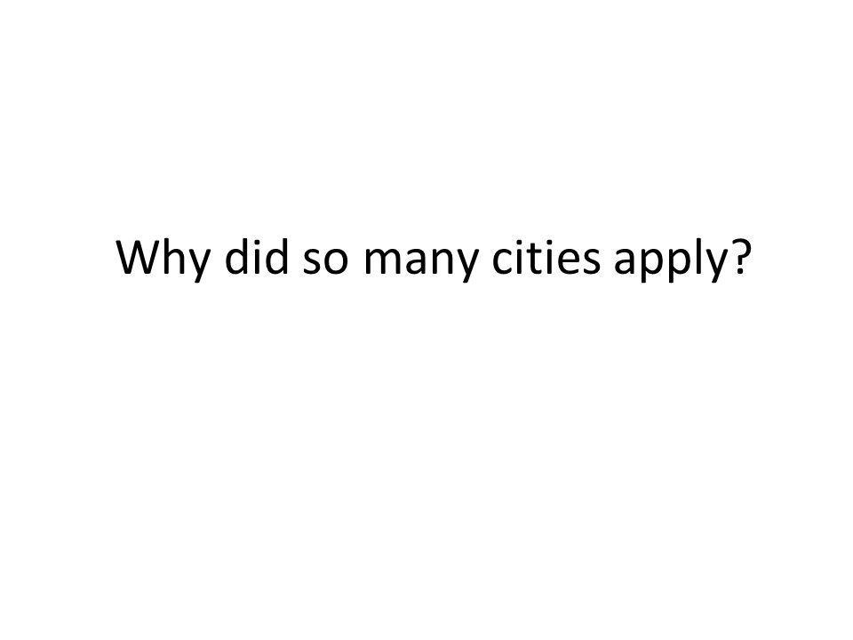 Why did so many cities apply?