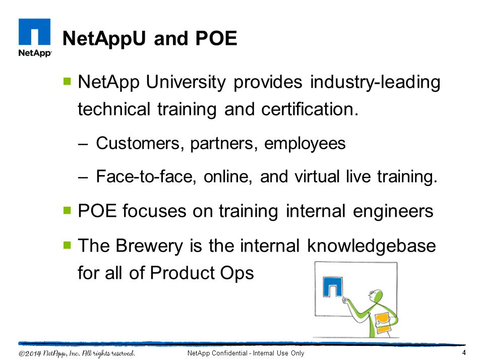 NetAppU and POE NetApp University provides industry-leading technical training and certification.