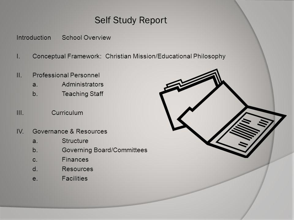 IntroductionSchool Overview I.Conceptual Framework: Christian Mission/Educational Philosophy II.Professional Personnel a.Administrators b.Teaching Sta