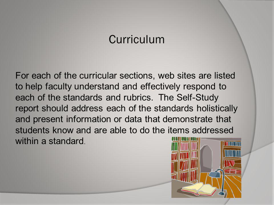 Curriculum For each of the curricular sections, web sites are listed to help faculty understand and effectively respond to each of the standards and r