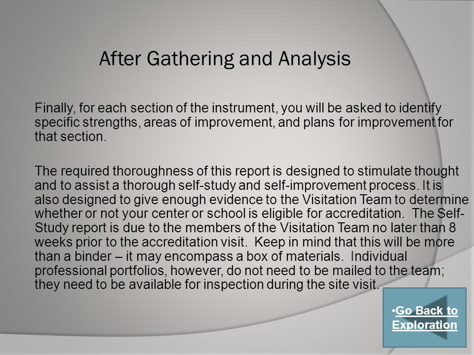 After Gathering and Analysis Finally, for each section of the instrument, you will be asked to identify specific strengths, areas of improvement, and